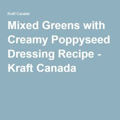 Mixed Greens with Creamy Poppyseed Dressing Recipe - Kraft Canada