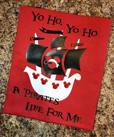 Pirate Inspired T-Shirt - Mickey Mouse Pirate Ship - Yo Ho Yo Ho - A Pirates Life for Me