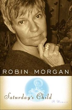 Robin Morgan is one of the mothers of contemporary feminism. She has charted history, together with other women and those who support them, in more ways than I can even keep track of. Although she …