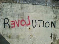 Revolution with LOVE - Street Art Graffiti Inspiration Typographie, Decir No, Typography, Typo Logo, Lettering, Positivity, Feelings, My Love, All You Need Is Love