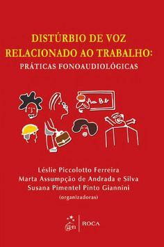 Ferreira | Distúrbio de Voz Relacionado ao Trabalho: Práticas Fonoaudiológicas