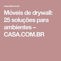 Móveis de drywall: 25 soluções para ambientes – CASA.COM.BR