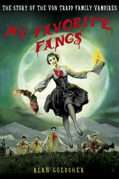 """My Favorite Fangs: The Story of the von Trapp Vampires,"" available in August."