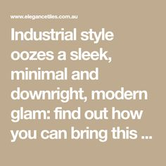 Industrial style oozes a sleek, minimal and downright, modern glam: find out how you can bring this effortless style into your home. Wet Room Shower, Bath Shower, Wet Rooms, Bathroom Styling, Industrial Style, Minimalism, Floors, Flats, Industrial Chic