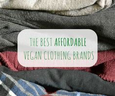 The Vegan Scholar: The Best Affordable Vegan Clothing Brands