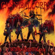 CANNIBAL CORPSE - Torturing And Eviscerating Live