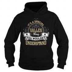 Cool VALLES VALLESYEAR VALLESBIRTHDAY VALLESHOODIE VALLESNAME VALLESHOODIES  TSHIRT FOR YOU T-Shirts