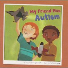 My Friend Has Autism - This book is a great tool to teach students about Autism.