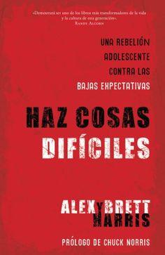 Haz Cosas Dificiles - Alex y Brett Harris