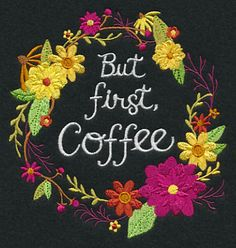 But First, Coffee Wreath design (M7444) from www.Emblibrary.com