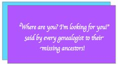 "Read more genealogy sayings on the GenealogyBank blog: ""Your Top Genealogy Challenges & Frustrations."" http://blog.genealogybank.com/what-say-you-your-top-genealogy-challenges-frustrations.html"