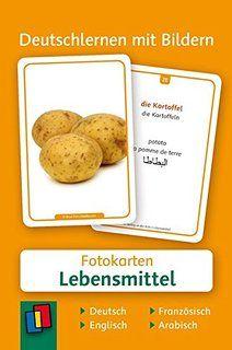 Deutschlernen mit Bildern: Lebensmittel: 60 Fotokarten auf Deutsch, Englisch, Französisch und Arabisch