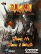 Rawr! - Volume 2: Flame & Wrath Our second volume is 65 pages of draconic 'Flame & Wrath.'  Within is our monstrous advice section, allowing you to get into the head of your dragons.  New options are presented for the dragons themselves, including dragon barding, embedding treasure in their scales and the aberrant template, allowing dragons to have mutated colors, throwing off their hunters.  Give your dragons any of the 15 new draconic feats or 7 new traits.  What about players or monsters…