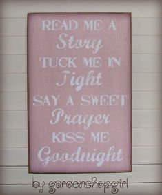 Bedtime Wood Sign Rose Pink Baby Girl Nursery Children's Room Distressed Shabby Chic Country Inspirational Read Me a Story Tuck Me In Tight. $14.00, via Etsy.