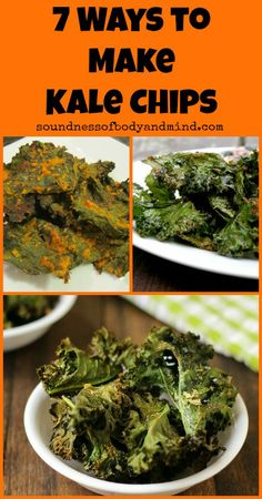 7 Ways to Make Kale Chips | http://soundnessofbodyandmind.com
