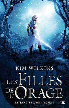 Les filles de l'orage, Kim Wilkins Editions Bragelonne 2016