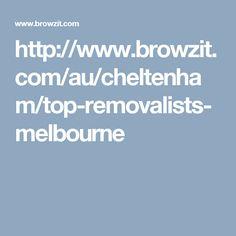http://www.browzit.com/au/cheltenham/top-removalists-melbourne
