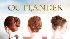 Outlander Hair Tutorial - Beautiful Updos from Geillis, Jenny, and Letitia