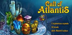 A spectacular Match-3 puzzle adventure that sees you saving the ancient city of Atlantis from its doom! Embark on a compelling quest to obtain the 7 mysterious crystals that can save a civilization. Puzzle your way through 54 jewel levels of slick Match-3 action and become a true hero in this beautifully imagined game.
