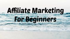 Affiliate Marketing for Beginners  7 Reasons Why