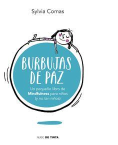 Burbujas de Paz, un pequeño libro de mindfulness para niños y no tan niños.