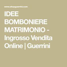 IDEE BOMBONIERE MATRIMONIO - Ingrosso Vendita Online   Guerrini