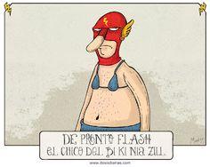 De pronto *Flash*!  ( de http://www.dosisdiarias.com/ )