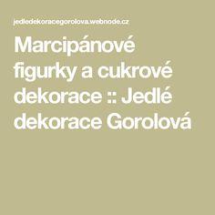 Marcipánové figurky a cukrové dekorace :: Jedlé dekorace Gorolová