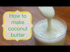 How To Make Coconut Butter - Raw Vegan Recipe by Live Love Raw - http://www.liveloveraw.com/raw-vegan-recipes/how-to-make-coconut-butter-manna-spread/