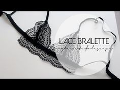 I wanted to make a DIY lace bralette for myself and I decided to film… Lingerie Patterns, Sewing Lingerie, Clothing Patterns, Bralette Pattern, Bra Pattern, Diy Clothing, Sewing Clothes, Bustiers, Diy Bralette