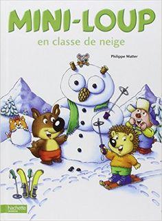 Amazon.fr - Mini-Loup en classe de neige - Philippe Matter - Livres