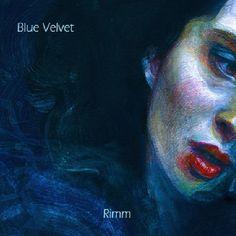 Blue Velvet by rimm | Free Listening on SoundCloud