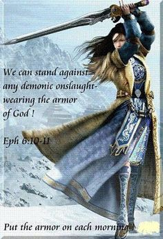 Ephesians Wear the armour of God. (Who says there aren't strong female characters in the Bible. Read Judges 4 and Deborah was a judge of Israel, a prophetess, a wife, a warrior, even the commander of the army wouldn't go to war without her. Braut Christi, Jean 3 16, Christian Warrior, Christian Women, Strong Female Characters, Bride Of Christ, Prophetic Art, A Course In Miracles, Armor Of God