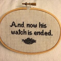 """""""And now his watch is ended"""" - Game of Thrones cross-stitch"""