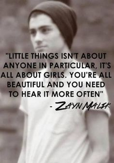 Little Things - One Direction Amen! U said it Zayn! This is y I love Zayn he is so sensitive One Direction Facts, One Direction Pictures, I Love One Direction, Zayn Malik Quotes, 1d Quotes, Wall Quotes, Qoutes, Funny Quotes, Fifth Harmony