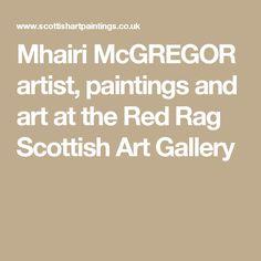 Mhairi McGREGOR artist, paintings and art at the Red Rag Scottish Art Gallery