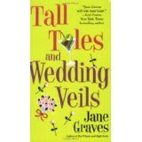 Tall Tales and Wedding Veils (Mass Market Paperback)By Jane Graves