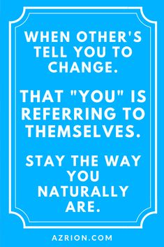 Changing for yourself and to be a better person for yourself, is encouraged. Changing because of others and what others have to say is a negative influence in your life. Don't change for others insecurities and problems. Remember and remind yourself that you don't have to change for anyone. #change #quote #selfimprovementquote #changequote #youquote