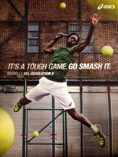 It's A Tough Game. Go Smash It! @Gael Monfils #ASICS