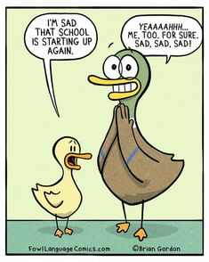 Fowl Language Comics - by Brian Gordon Teen Humor, Mom Humor, Life Humor, Funny Duck, Funny Kids, Fowl Language Comics, Duck Cartoon, Goof Troop, Funny Quotes