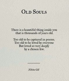 You may be an old soul and you're not alone. embrace your old soul because we have quotes for women like you. Old Soul Quotes, Poem Quotes, Words Quotes, Great Quotes, Wise Words, Quotes To Live By, Life Quotes, Inspirational Quotes, Sayings