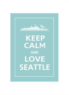 Keep Calm and LOVE SEATTLE Print 5x7 (Reflecting Pool featured--56 colors to choose from). $7.95, via Etsy.