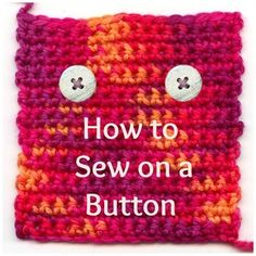 How to Sew on a Button - Sewing a button to a crochet pattern might sound intimidating, but it's really quite simple, especially with this guide.