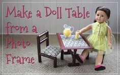 How to Make a Doll-Sized Table from a Photo Frame - Free Tutorial for 18-inch Dolls such as American Girl™