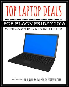 Top Laptop Deals for Black Friday 2016. This is the ultimate guide for finding the BEST deals on Black Friday! Karrie goes through all the Black Friday Ads, lists all the deals for everything you are looking for AND adds Amazon review links so you can see if Amazon prices beat the black friday prices! Often times they do. You are gonna LOVE this! She has Black Friday round-ups of Top Deals on Laptops for Black Friday,  Smartphone deals, clothes, kitchen wares, Xbox, Playstation, Electronics…