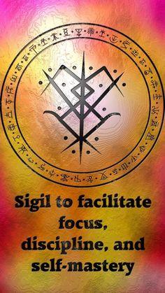 Sigil to facilitate focus, discipline, and self-mastery Magic Symbols, Symbols And Meanings, Spiritual Symbols, Ancient Symbols, Viking Symbols, Egyptian Symbols, Viking Runes, Glyphs Symbols, Wicca Witchcraft