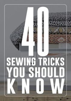 PIN FOR LATER -- You'll never guess the 40 sewing tricks you should know.