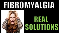 Fibromyalgia: Real Solutions for a Real Problem
