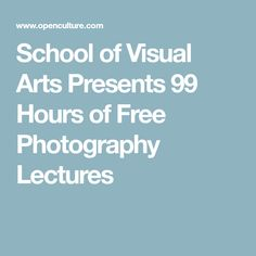 School of Visual Arts Presents 99 Hours of Free Photography Lectures