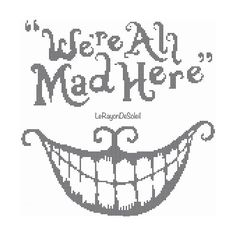 Cross stitch pattern we are all mad here quote Alice in Wonderland Cheshire crazy cat - PDF Instant download